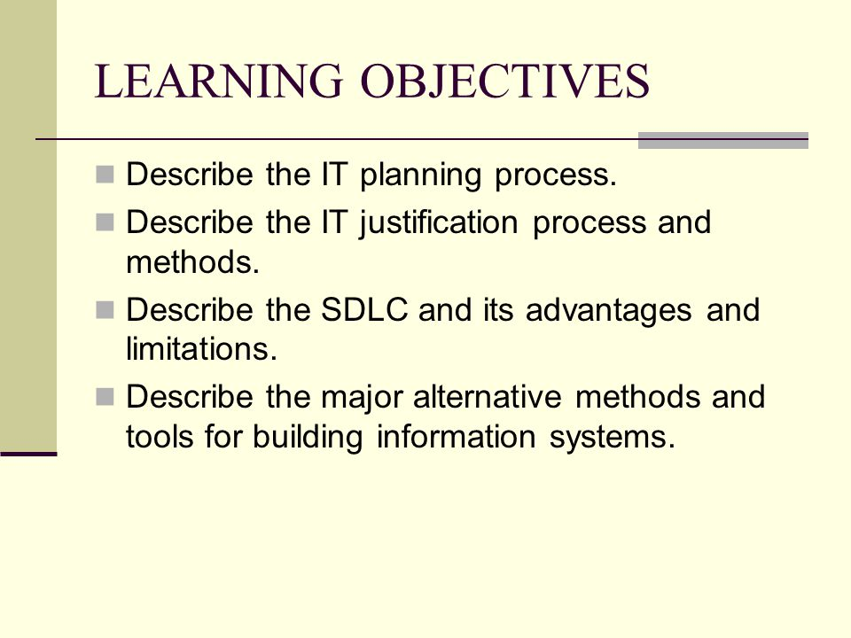 LEARNING OBJECTIVES Describe the IT planning process.