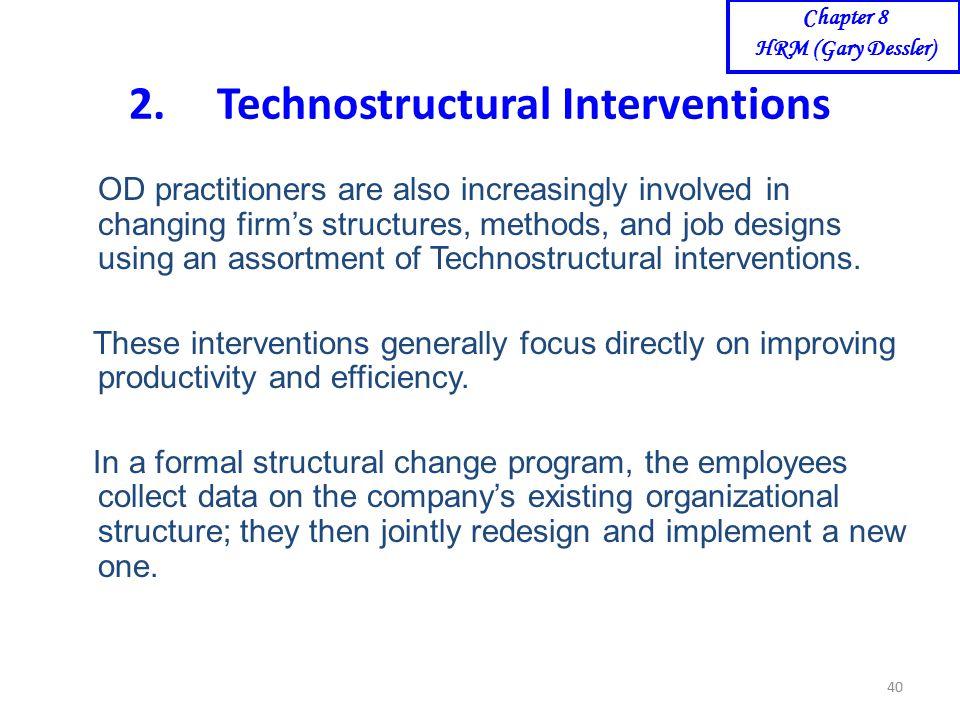 techno structural interventions Od interventions presented by:  techno structural interventions structural design downsizing reengineering employee involvement work.