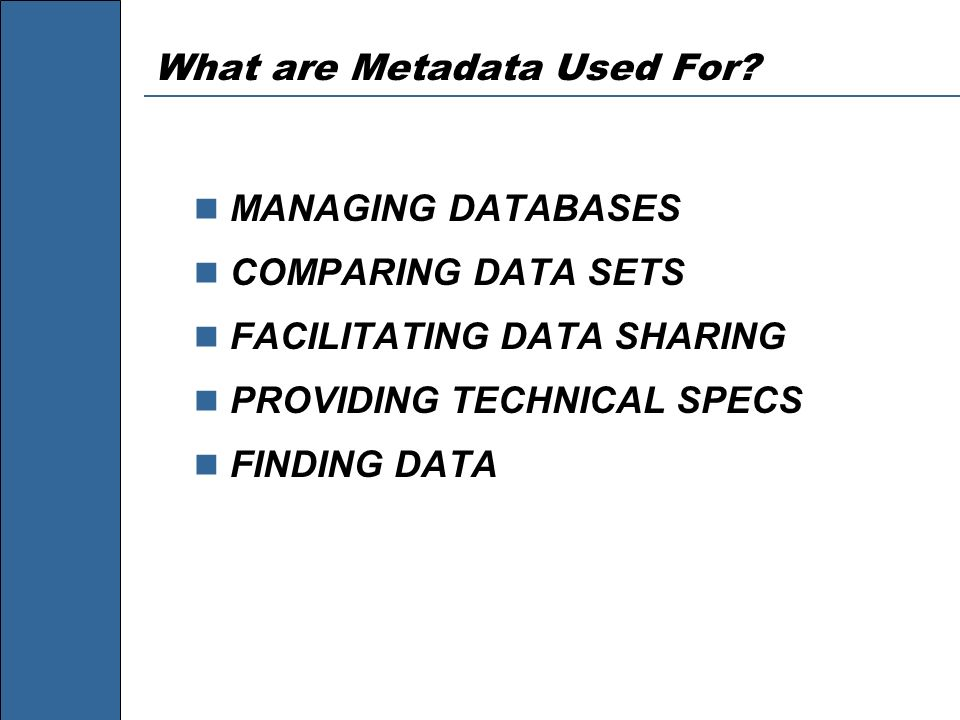 What are Metadata Used For