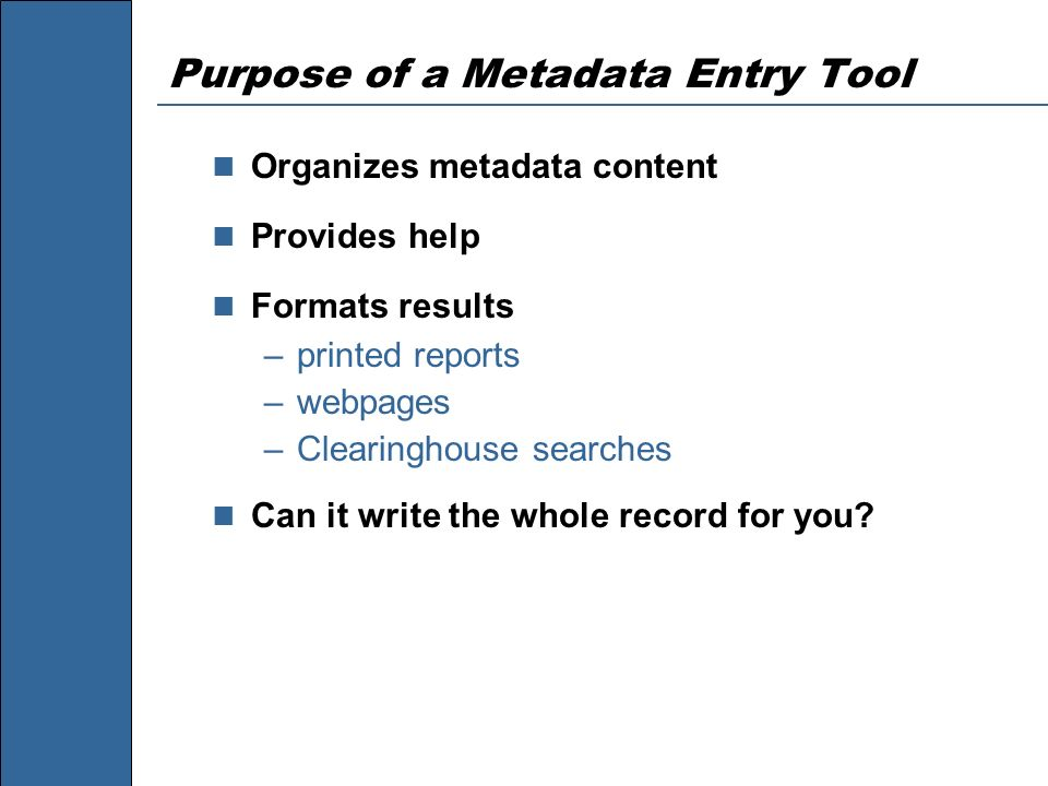 Purpose of a Metadata Entry Tool