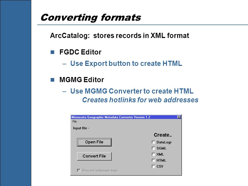 Converting formats ArcCatalog: stores records in XML format