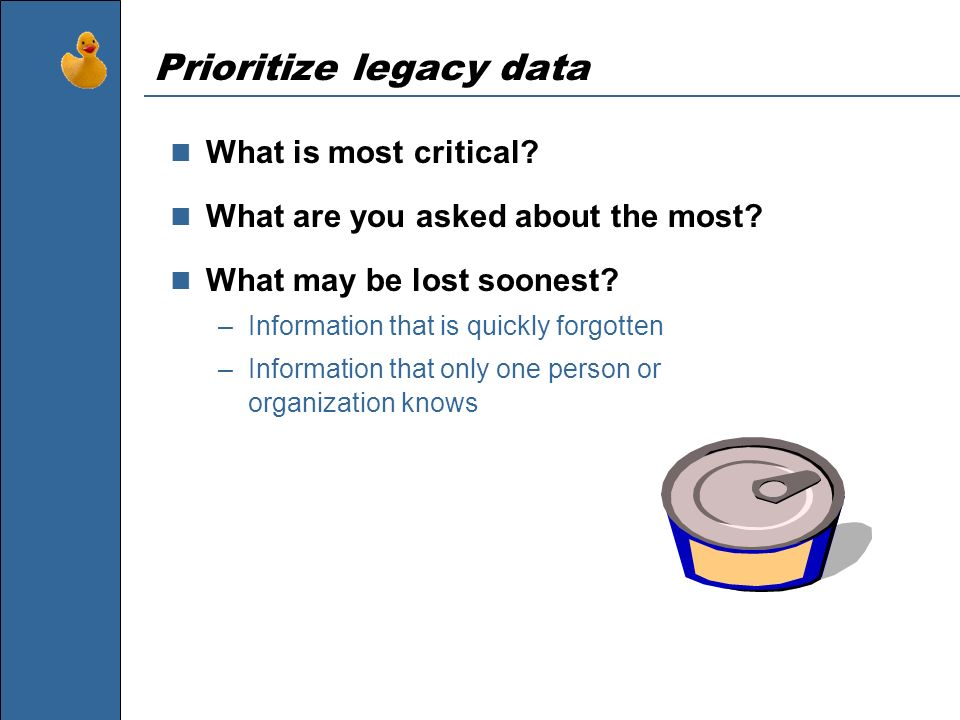 Prioritize legacy data