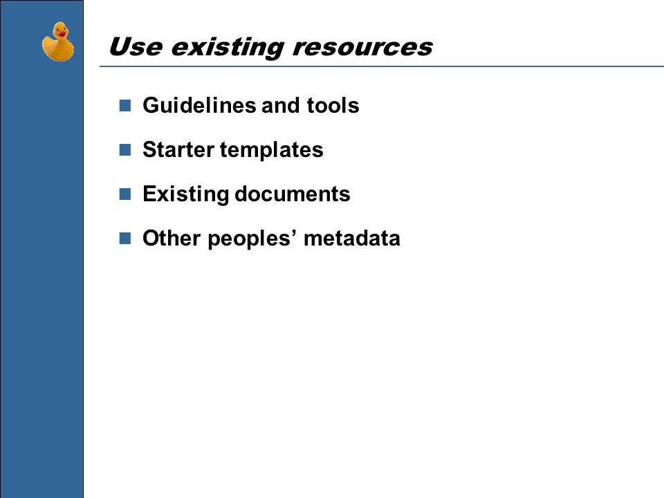 Use existing resources