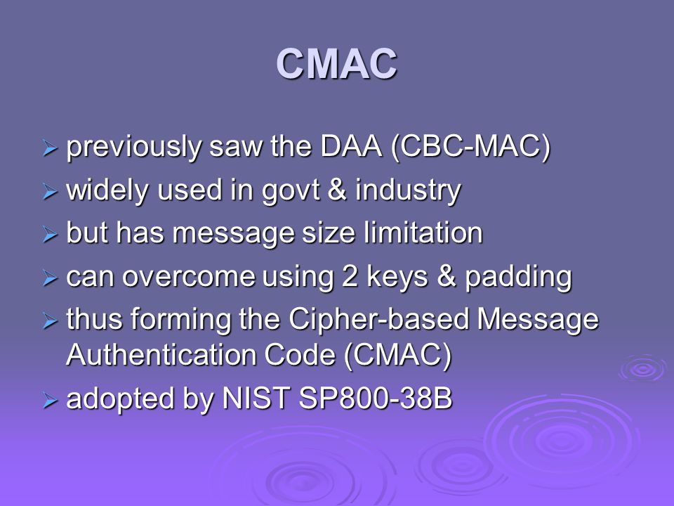 CMAC previously saw the DAA (CBC-MAC) widely used in govt & industry