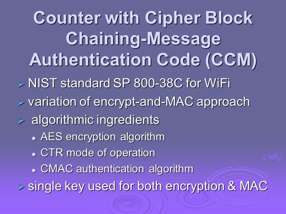 Counter with Cipher Block Chaining-Message Authentication Code (CCM)