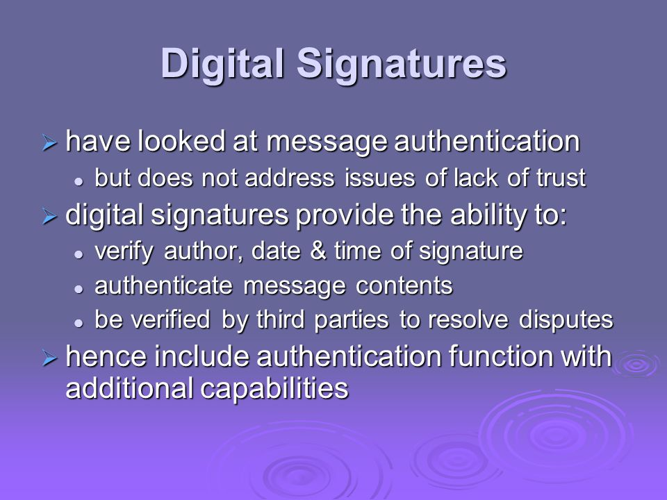 Digital Signatures have looked at message authentication