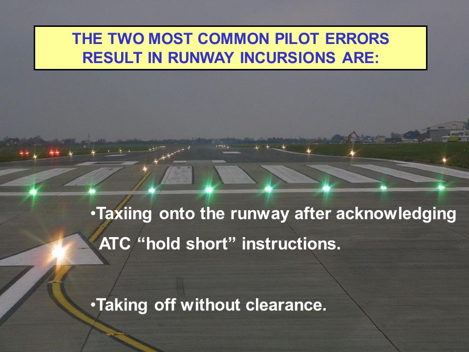 THE TWO MOST COMMON PILOT ERRORS RESULT IN RUNWAY INCURSIONS ARE:
