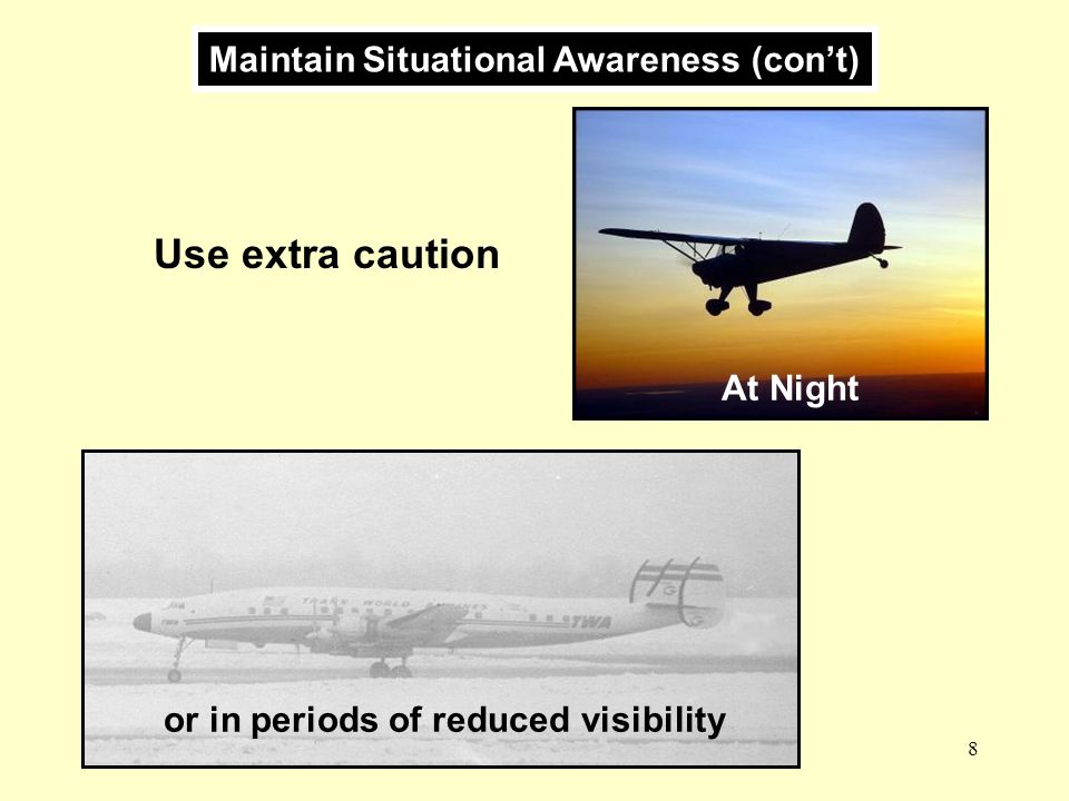 Use extra caution Maintain Situational Awareness (con't) At Night