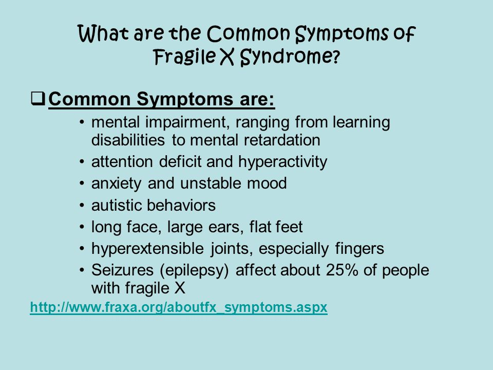 fragile x syndrome symptoms and investigation Fragile-x syndrome as a cause of symptoms or medical conditions when considering symptoms of fragile-x syndrome , it is also important to consider fragile-x syndrome as a possible cause of other medical conditions.