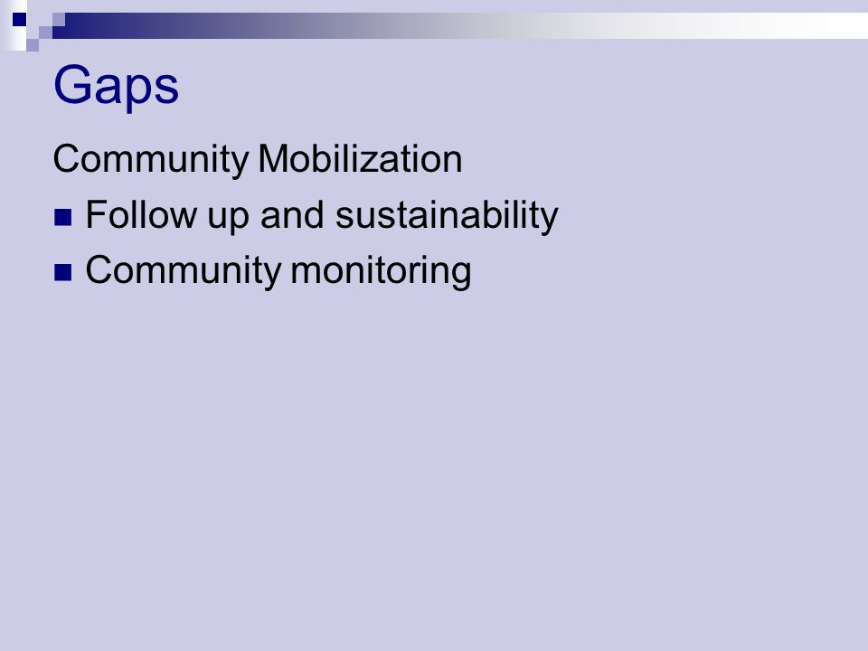 Gaps Community Mobilization Follow up and sustainability