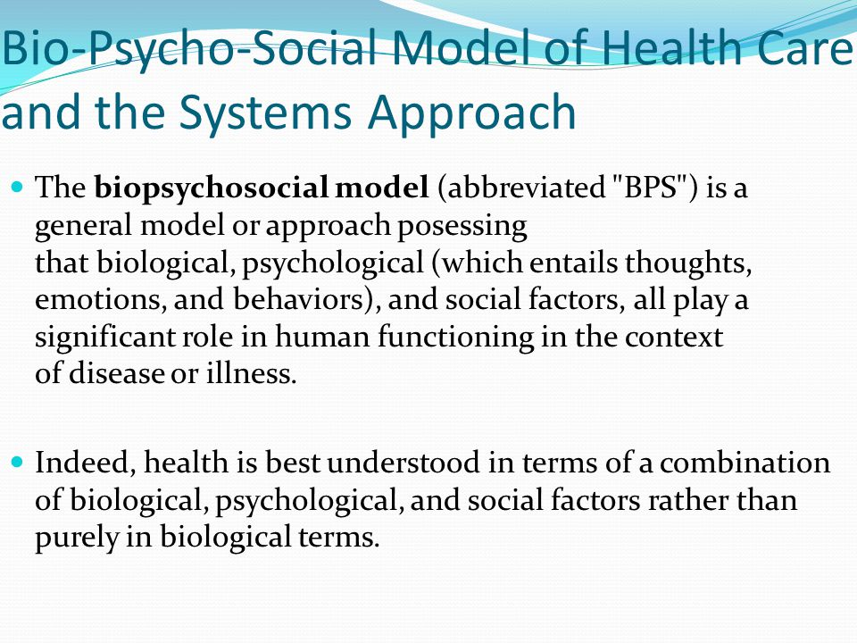 role of biopsychosocial factors in health and illness The 'bio' component of this theory examines aspects of biology that influence health factor for joan could be her role illness biopsychosocial model.