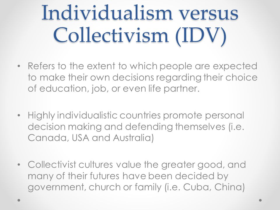 Individualism versus Collectivism (IDV)