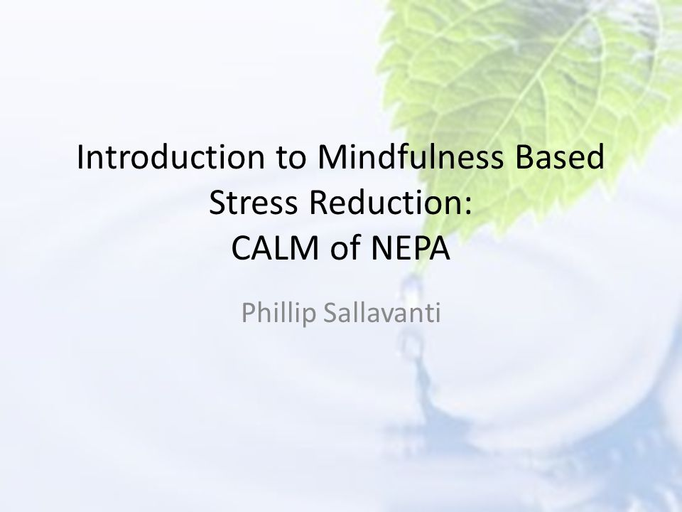 Introduction to Mindfulness Based Stress Reduction: CALM of NEPA
