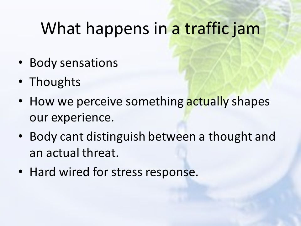 What happens in a traffic jam
