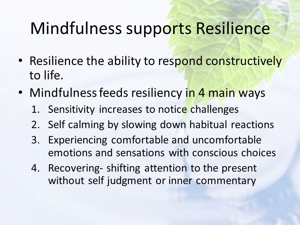 Mindfulness supports Resilience