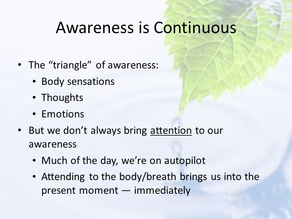 Awareness is Continuous