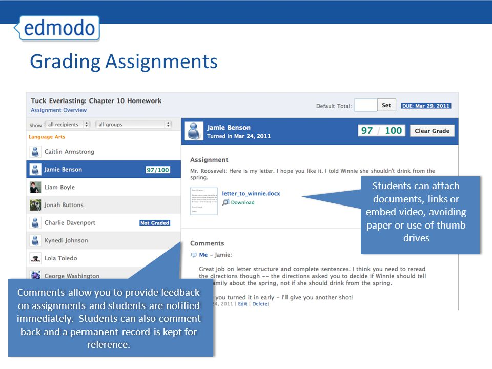 Grading Assignments Students can attach documents, links or embed video, avoiding paper or use of thumb drives.