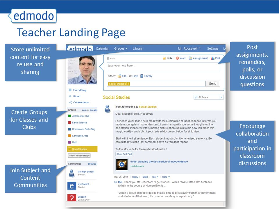 Teacher Landing Page Post assignments, reminders, polls, or discussion questions. Store unlimited content for easy re-use and sharing.