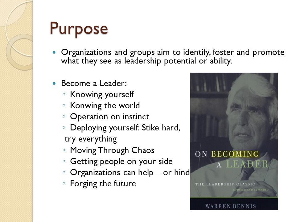 Purpose Organizations and groups aim to identify, foster and promote what they see as leadership potential or ability.
