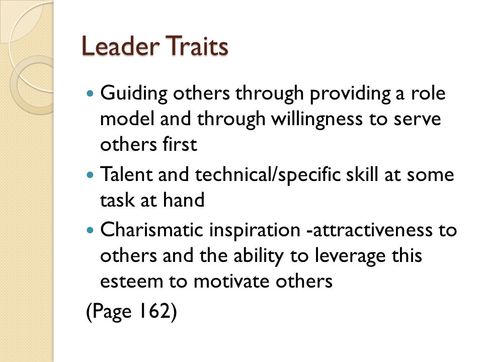 Leader Traits Guiding others through providing a role model and through willingness to serve others first.