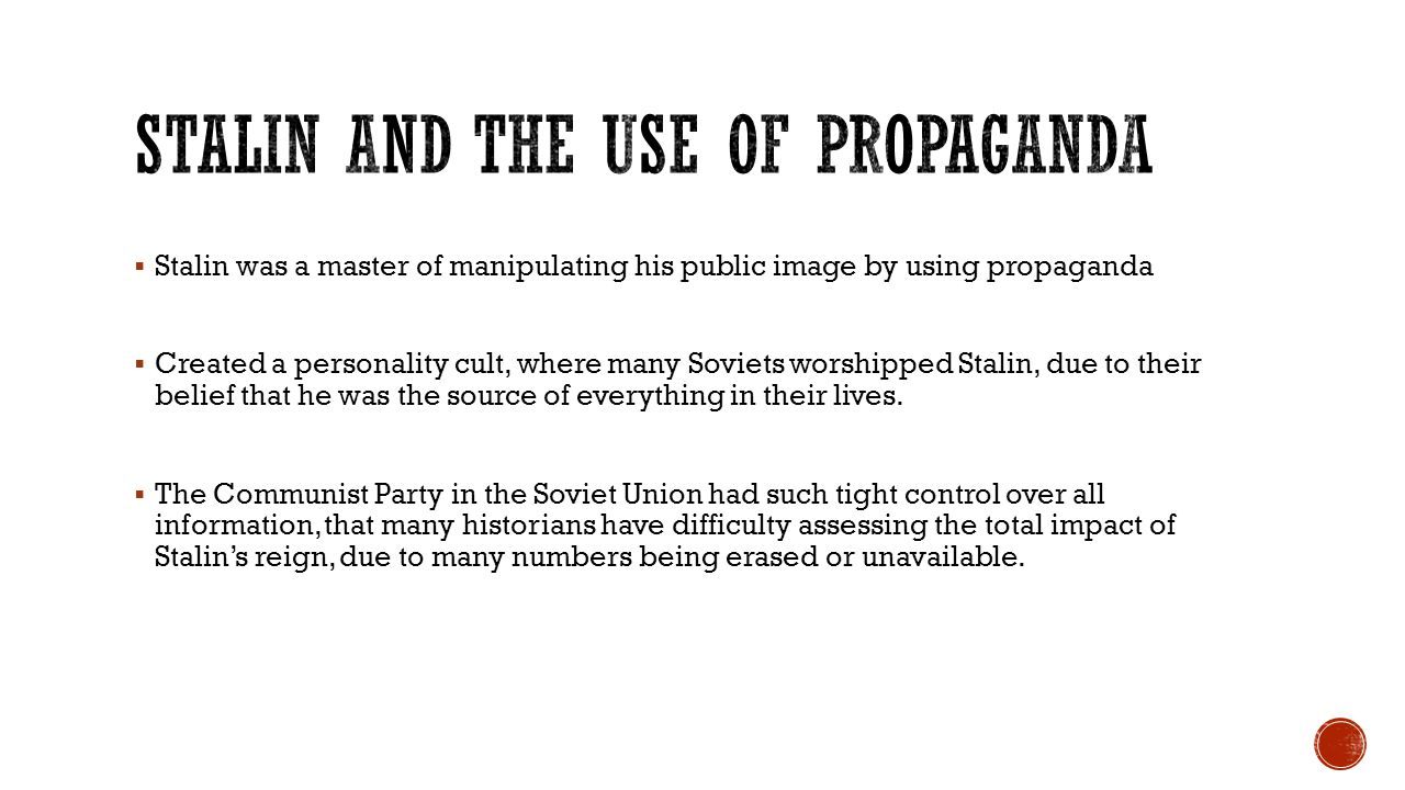 the use of propaganda in the rule of joseph stalin Stalin's use of propaganda word count: 806  the rigorous rule of the russian communist dictator josef stalin (1879-1953) especially in its concentration of all.