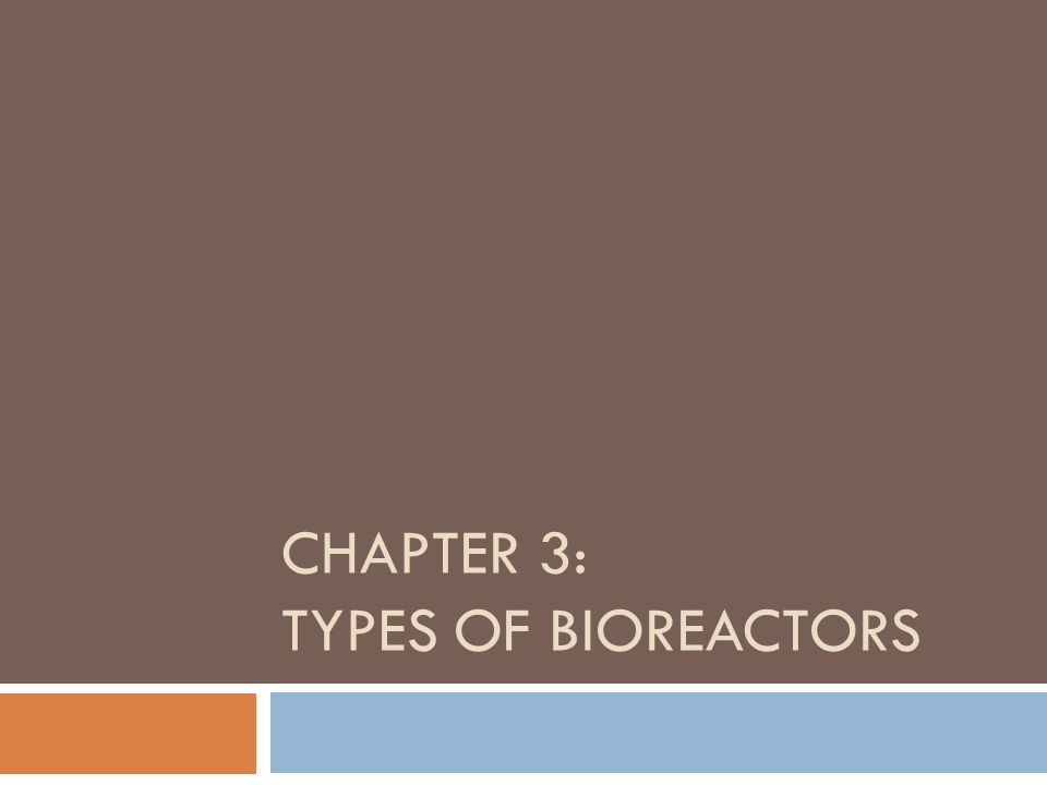 Chapter 3: Types of BioreactorS