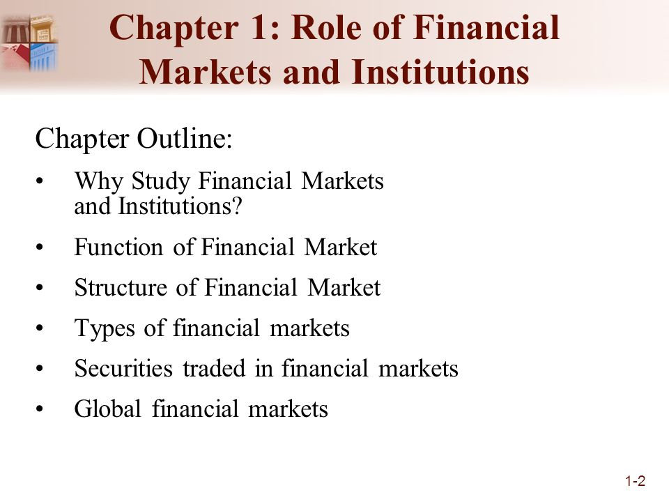 financial market and institution Types of financial institutions a commercial bank can be defined as a type of financial institution which provides a wide range of global financial market.