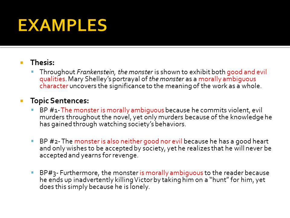 EXAMPLES Thesis: Topic Sentences: