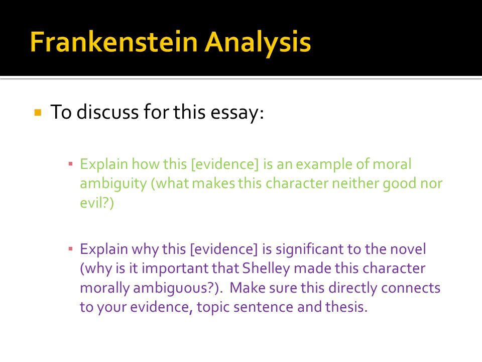 a literary analysis of frankenstein Mary shelley (1797-1851)  frankenstein and the anatomy literature review by mark sandy in romanticism on the net robinson, charles e, ed a review of the frankenstein notebooks: a facsimile edition of mary shelley's manuscript novel, 1816-17 (garland publishing 1996.
