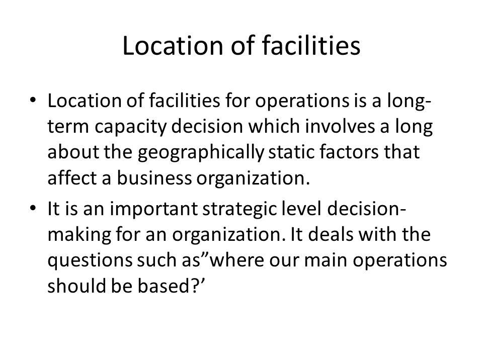 factors that affect location decision operation management Choice of foreign market entry mode: impact of ownership, location and internalization factors  salesforce management,.