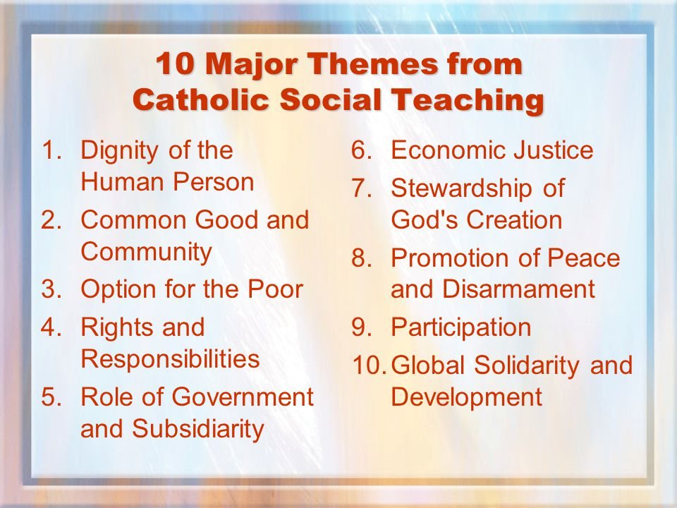 the catholic social teaching themes of Catholic social teaching is the catholic doctrines on matters of human dignity and common good in society which expanded on some of its themes.