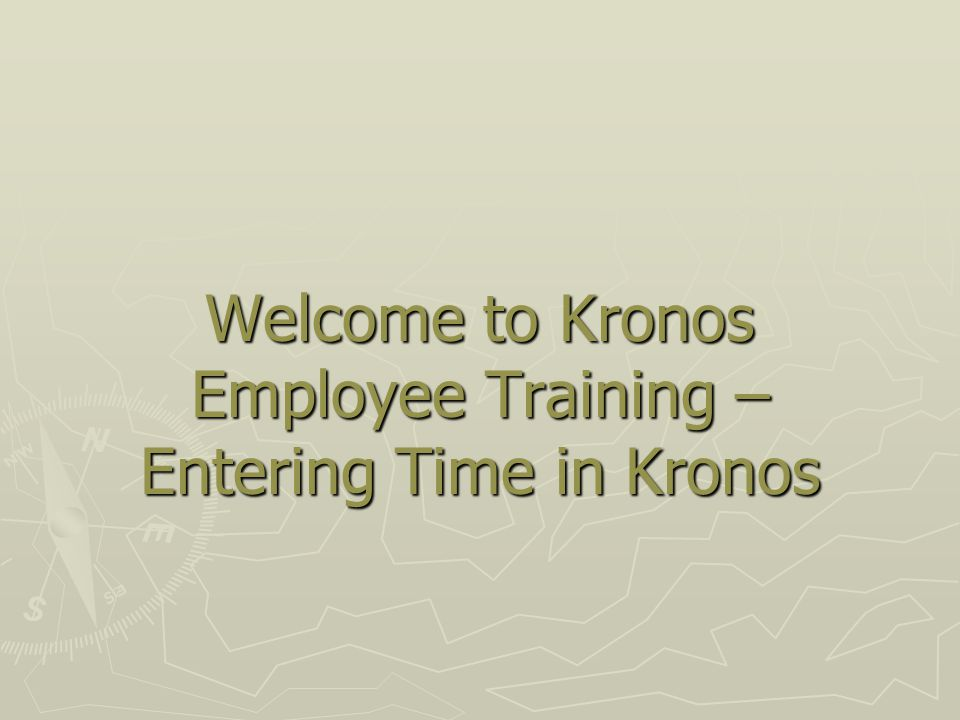 Welcome to kronos employee training entering time in kronos ppt 1 welcome to kronos employee training entering time in kronos publicscrutiny Gallery