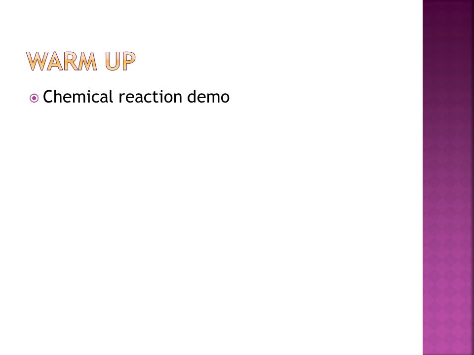 Warm Up Chemical reaction demo