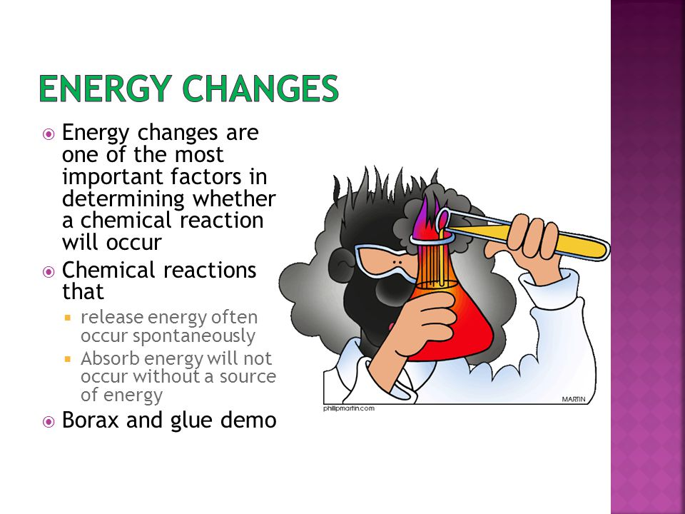Energy changes Energy changes are one of the most important factors in determining whether a chemical reaction will occur.