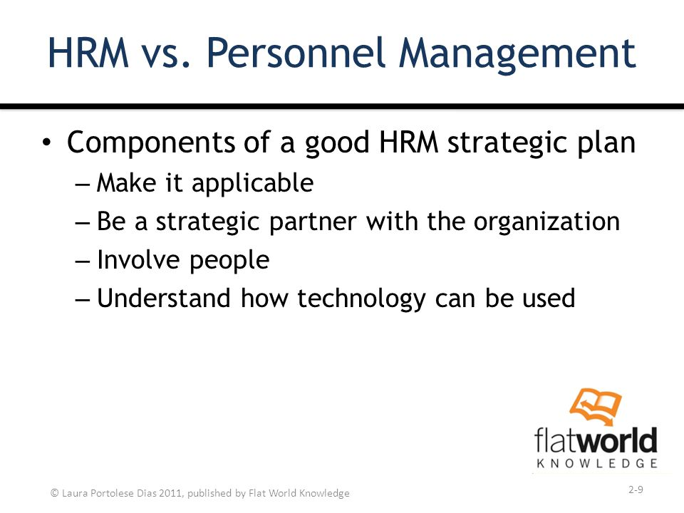 hr management vs personnel management Human resource management (hrm) has frequently been described as a concept with two distinct forms: soft and hard the soft model emphasizes individuals and their.