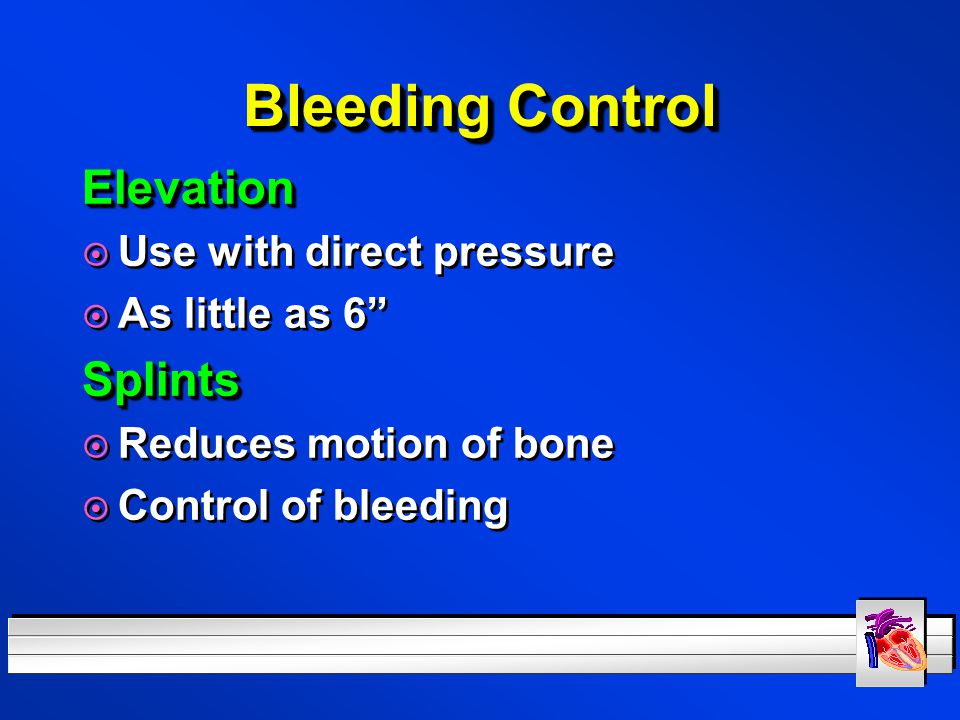 Bleeding Control Elevation Splints Use with direct pressure