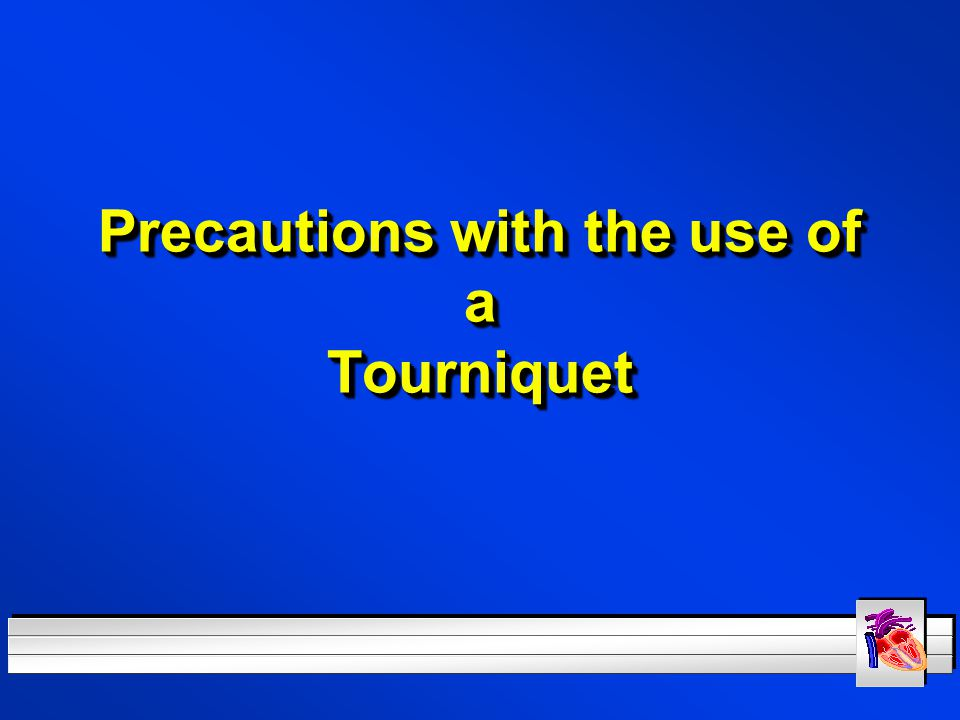 Precautions with the use of a Tourniquet