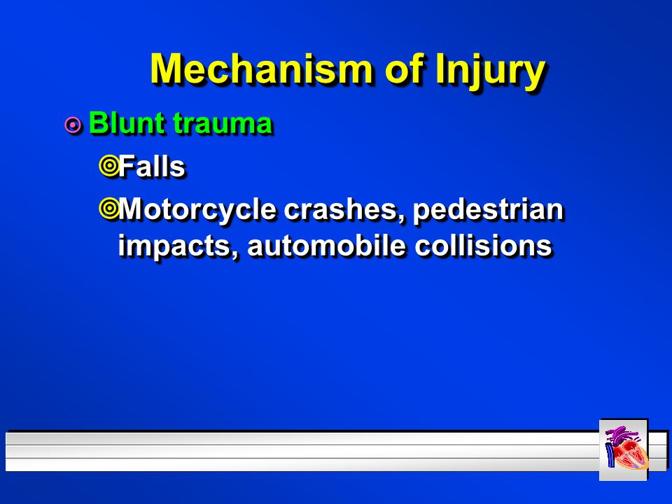 Mechanism of Injury Blunt trauma Falls
