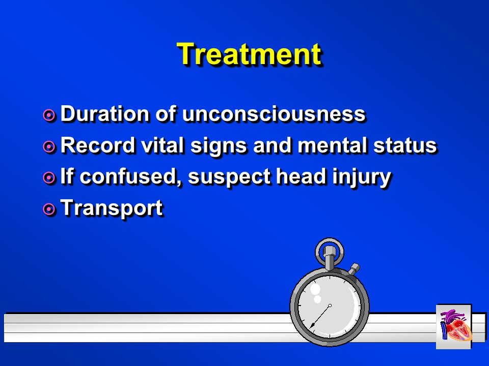 Treatment Duration of unconsciousness