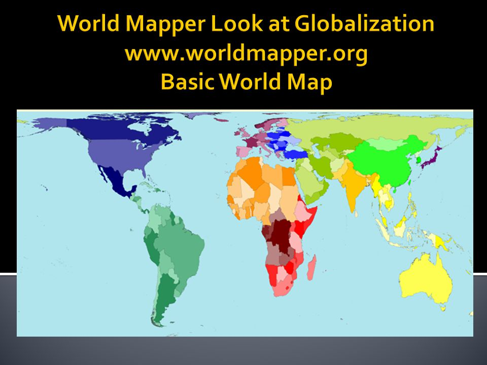 World Mapper Look At Globalization Basic World Map Ppt Video - Basic world map