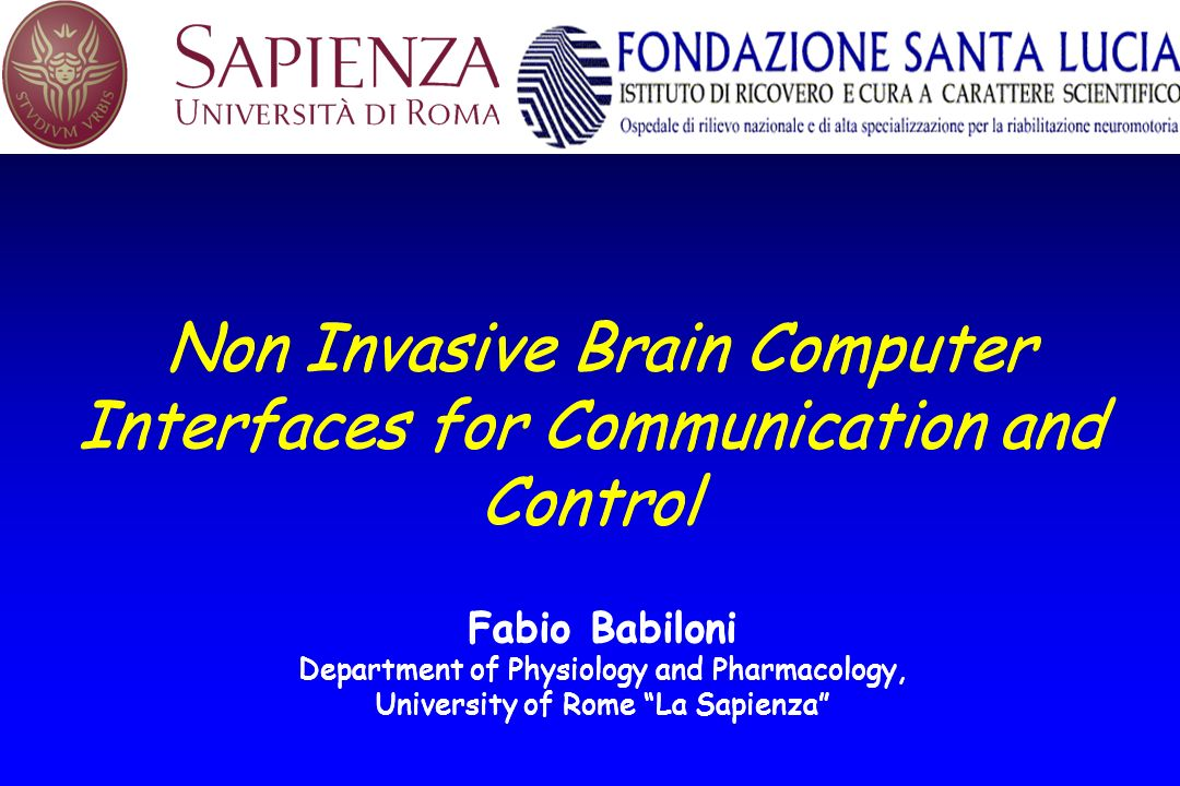 Non Invasive Brain Computer Interfaces for Communication and Control