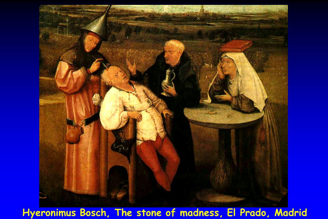 Hyeronimus Bosch, The stone of madness, El Prado, Madrid