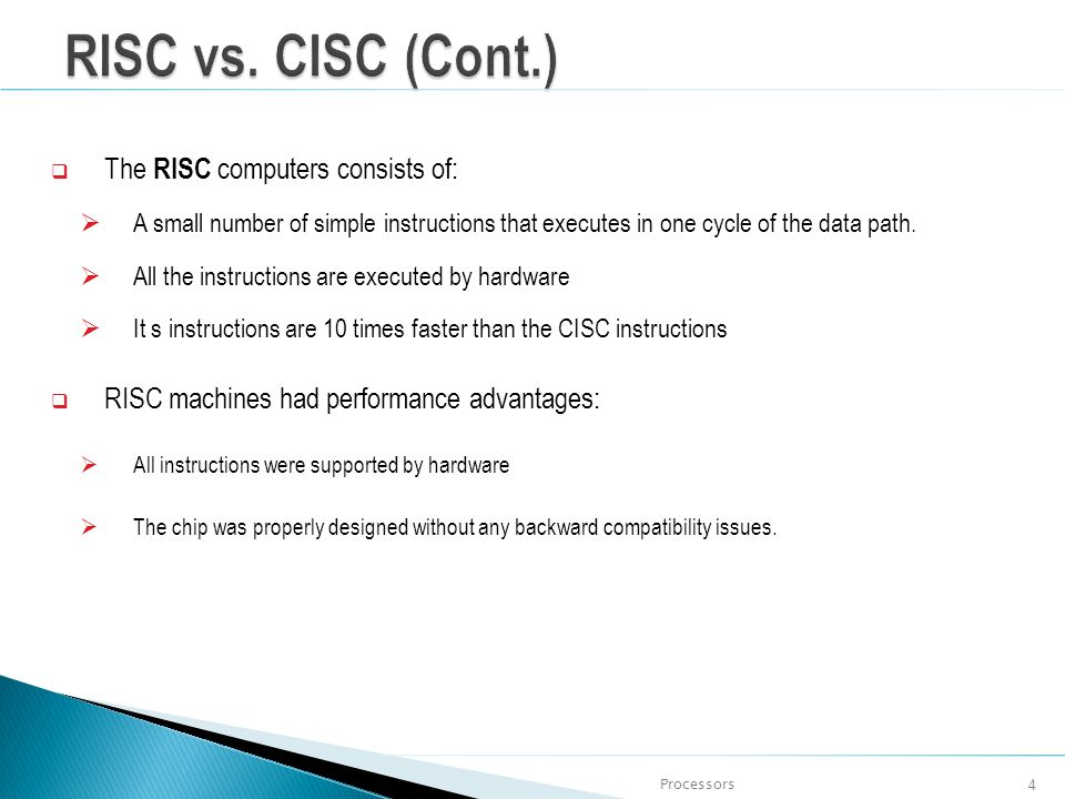RISC vs. CISC (Cont.) The RISC computers consists of: