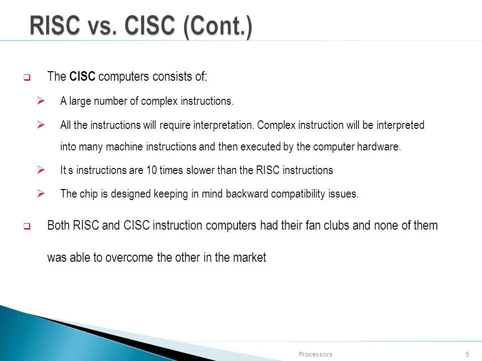 RISC vs. CISC (Cont.) The CISC computers consists of: