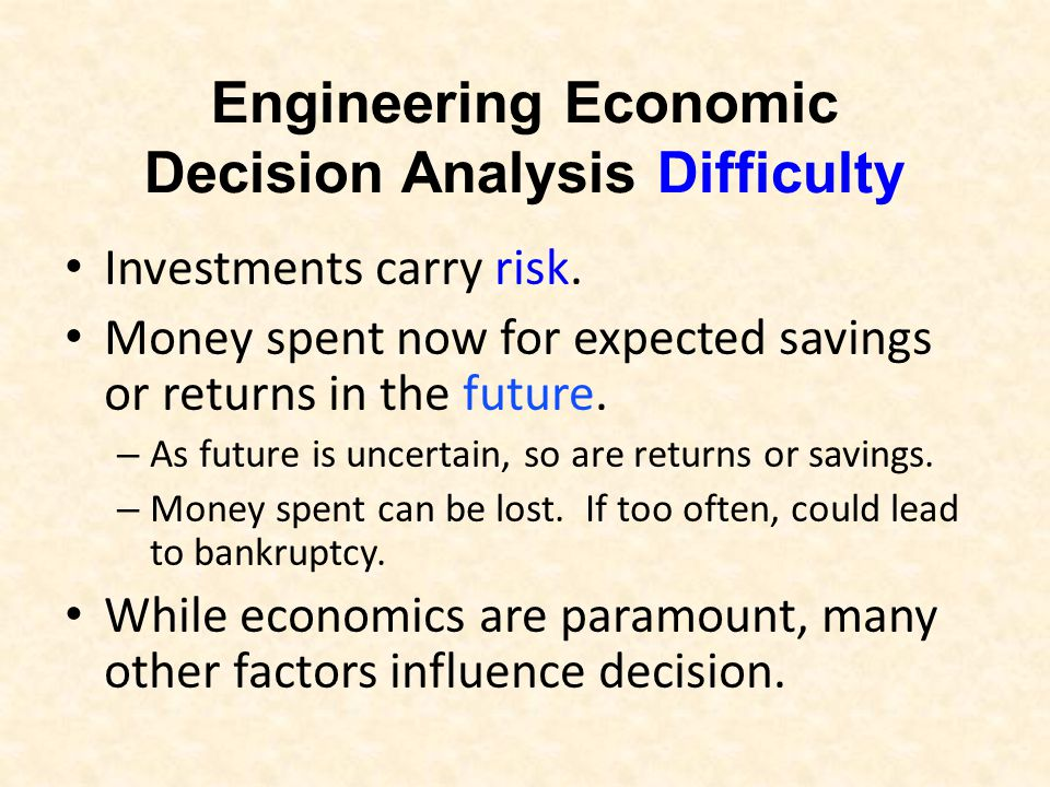 performing an engineering economic study John a white technology & engineering this unified examination of economic analysis principles from a cash flow viewpoint, provides a systematic, 7-step approach for performing a comparison of investment.