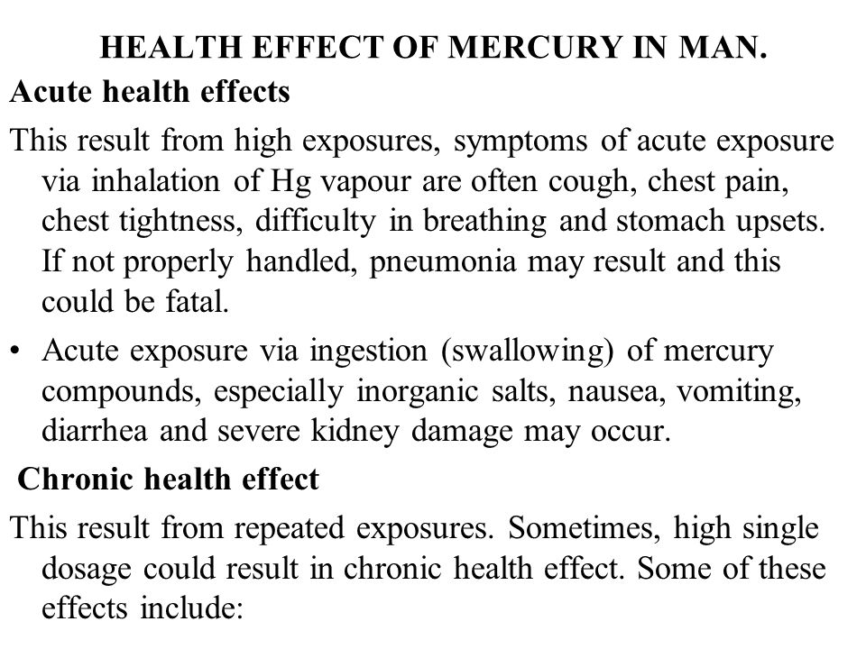 the effects of mercury in the environment and people Naturally in the environment inorganic mercury compounds are used in some industrial  organic mercury: people may be exposed when they eat fish or shellfish contaminated with  some.