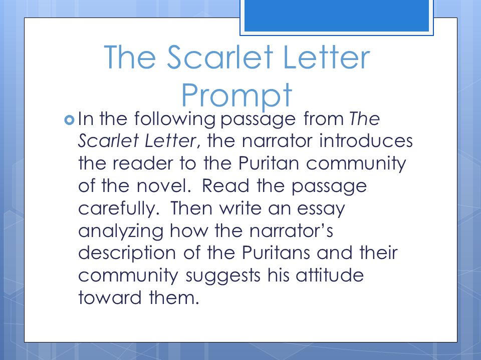 essay prompts for the scarlet letter The three ap essay topics that i believe will make the richest essays on the scarlet letter are the 1970, 1979, and 1977 topics the 1970 topic pertains to the standards of the fictional society in which the main character exists and how the character responds to those standards.