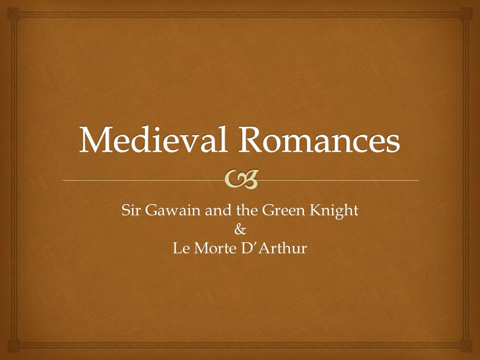 a comparison of the medieval settings in morte darthur and sir gawain and the green knight
