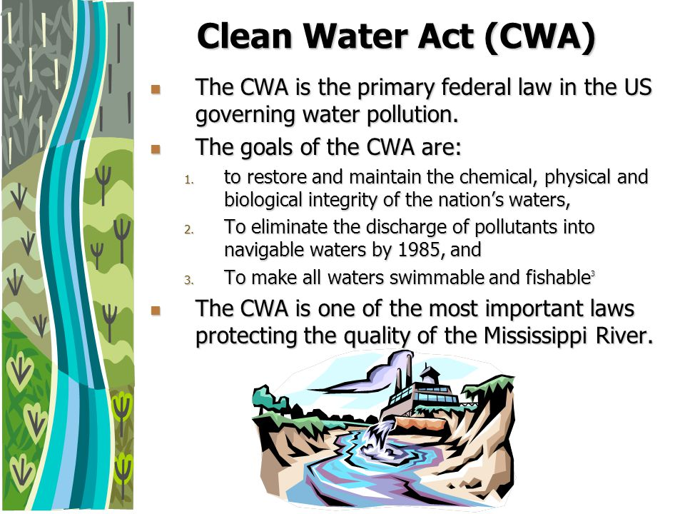 a report on the clean water act Animal agriculture and the clean water act 1 the report called for the environmental protection agency (epa), the primary federal agency with responsibility for the law, to improve controls on non-point or.