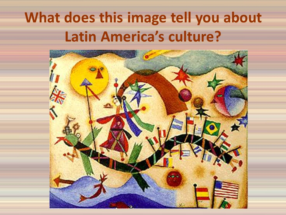 What does this image tell you about Latin America's culture